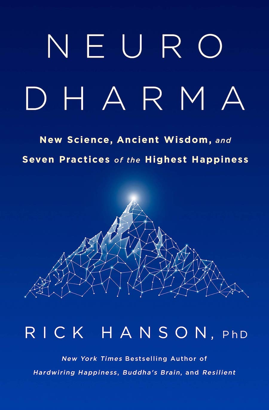 Book Cover Neurodharma New Science, Ancient Wisdom, and Seven Practices of the Highest Happiness